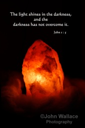 The light shines in the darkness, and the darkness has not overcome it. John 1 : 5